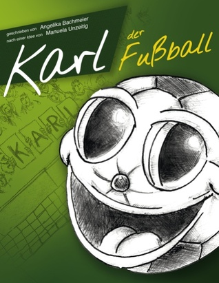 Karl der Fußball  by  Angelika Bachmeier