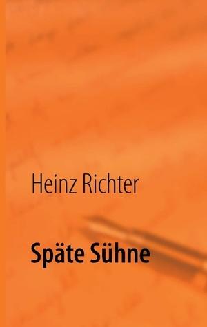 Späte Sühne: Denk-Nach-Denker Heinz Richter