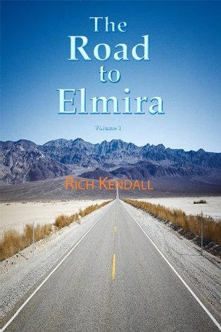 THE ROAD TO ELMIRA  by  Richard Kendall