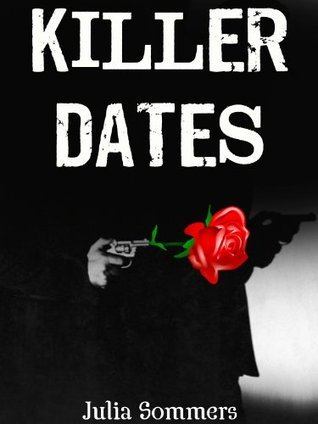 Killer Dates  by  Julia Sommers