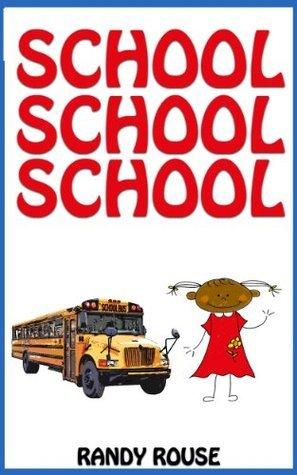 School School School  by  Randy Rouse