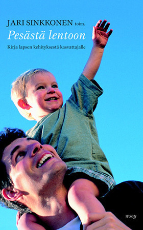 Pesästä lentoon. Kirja lapsen kehityksestä kasvattajalle  by  Jari Sinkkonen