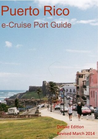 Puerto Rico e-Cruise Port Guide Deluxe Edition  by  David Burgess
