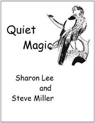 Quiet Magic  by  Sharon Lee