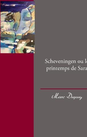Scheveningen ou le printemps de Sara Marc Dupuy