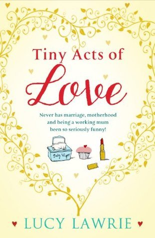 Tiny Acts of Love  by  Lucy Lawrie