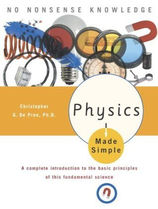 Physics Made Simple (Made Simple (Broadway Books)) Christopher G. De Pree