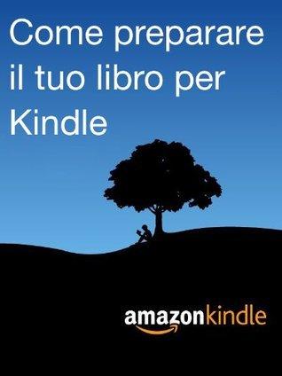 Come preparare il tuo libro per Kindle Kindle Direct Publishing