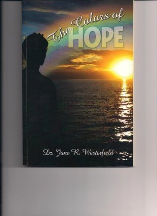 The Colors of Hope  by  Jane R. Westerfield