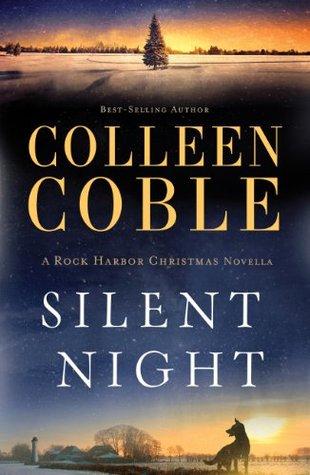 Silent Night: A Rock Harbor Christmas Novella (Rock Harbor Series) Colleen Coble