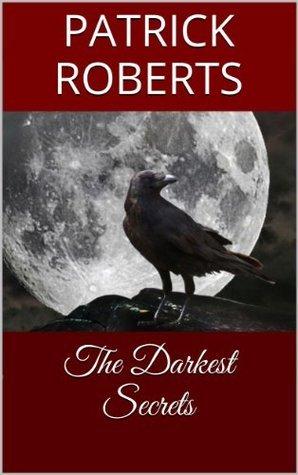 The Darkest Secrets  by  Patrick Roberts