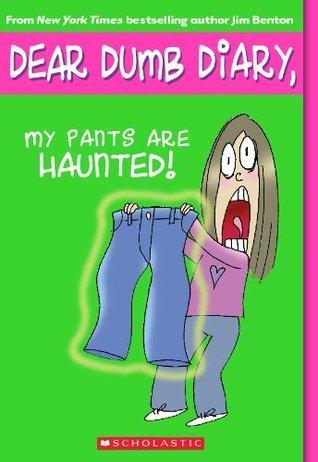 Dear Dumb Diary #2: My Pants Are Haunted Jim Benton