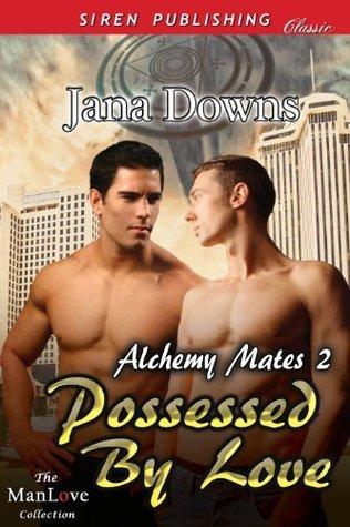 Possessed Love (Alchemy Mates 2) by Jana Downs