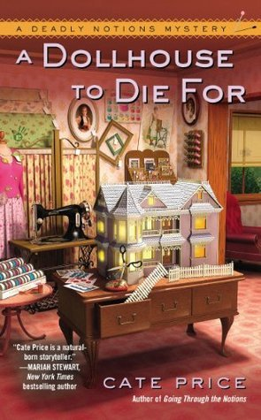 A Dollhouse to Die For (A Deadly Notions Mystery)  by  Cate Price