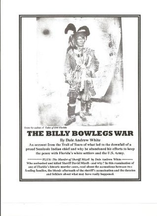 The Billy Bowlegs War Dale Andrew White