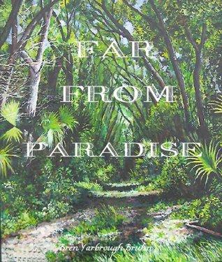 Far From Paradise (Florida Series) Bren Yarbrough Bruhn