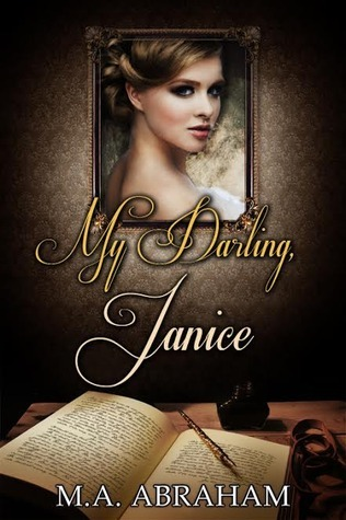 My Darling, Janice  by  M.A. Abraham