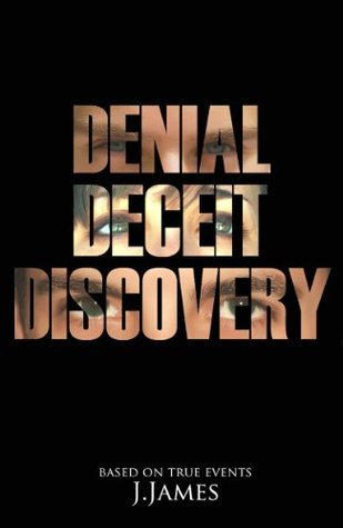 Denial, Deceit, Discovery J.  James