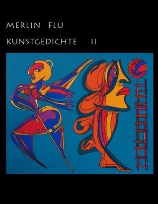Kunstgedichte II  by  Merlin Flu