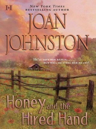 Honey and the Hired Hand (Hawks Way #1)  by  Joan Johnston
