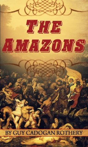 The Amazons Guy Cadogan Rothery