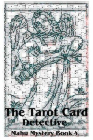 The Tarot Card Detective  by  Red and Catherine Rahm
