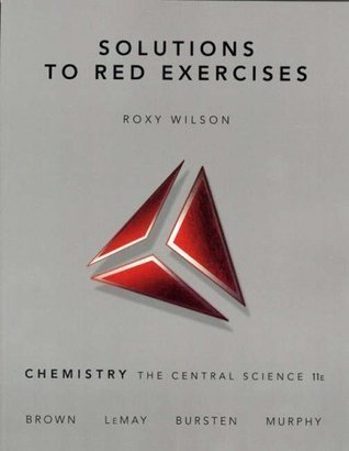 Chemistry Central Science - Solution to Exercises, 11TH EDITION Roxy   Wilson