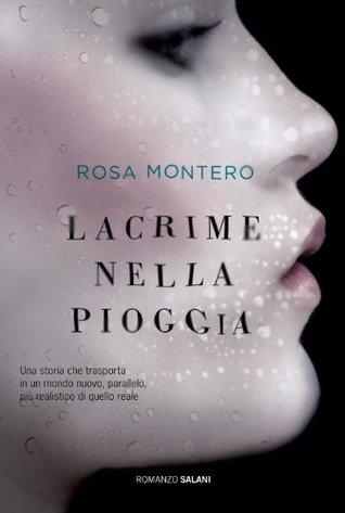 Lacrime nella pioggia  by  Rosa Montero