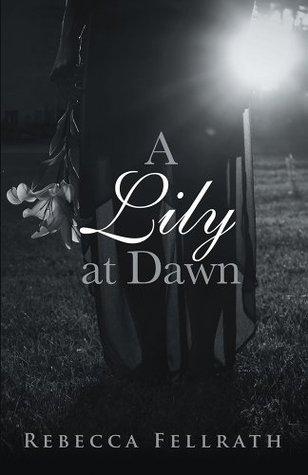 A Lily at Dawn  by  Rebecca Fellrath