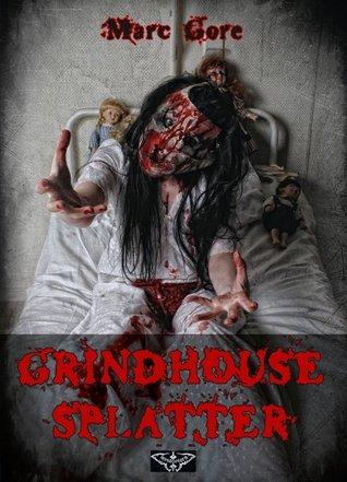 Grindhouse Splatter Marc Gore