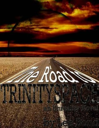 The Road to Trinityspace  by  Lee Bond