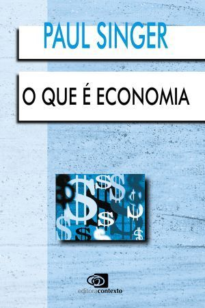 O Que é Economia  by  Paul Singer