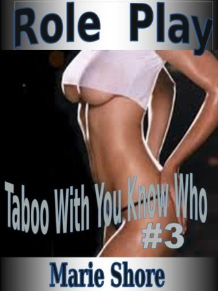 Role Play : Taboo With You Know Who #3  by  Marie Shore