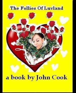 The Follies of Luvland John Cook