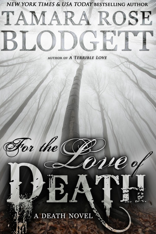 For the Love of Death (The Death Series, #7) Tamara Rose Blodgett