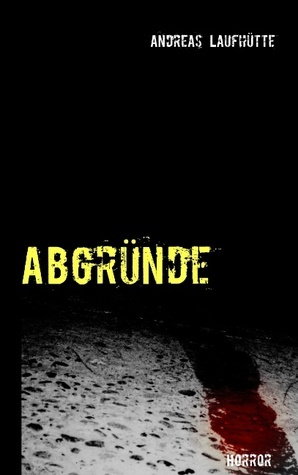 Abgründe  by  Andreas Laufh Tte