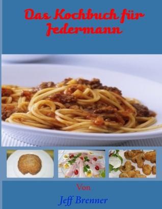 Das Kochbuch für Jedermann Jeff Brenner