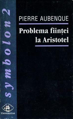 Problema fiintei la Aristotel Pierre Aubenque