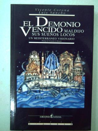 El demonio vencido maldijo sus sueños locos Vicente Corona