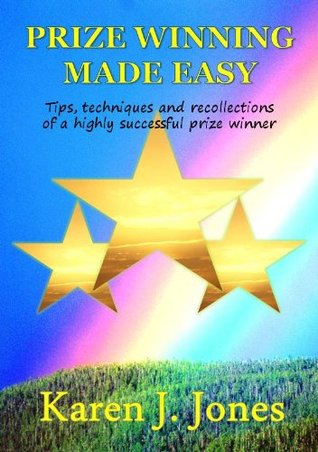 Prize Winning Made Easy Karen J. Jones
