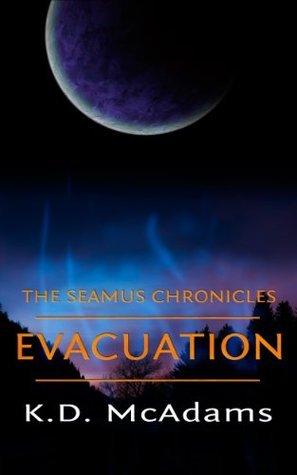 Evacuation (The Seamus Chronicles, #2)  by  K.D. McAdams