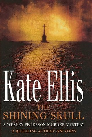 The Shining Skull: The Wesley Peterson Series: Book 11  by  Kate Ellis