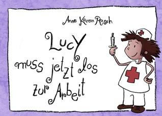 Lucy muss jetzt los zur Arbeit: Zwei Gedichte Anne Karen Rasch