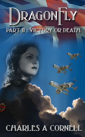 Victory or Death (DragonFly #2) Charles A. Cornell