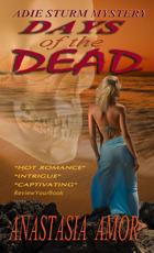 DAYS OF THE DEAD: Adie Sturm Mystery (#2)  by  Anastasia Amor