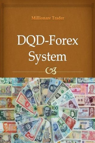DQD-Forex System: How to earn from 20 pips to 100 pips per day: Practical book that gets straight to the point  by  Millionaire Trader