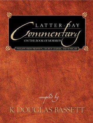Latter-day Commentary of the Book of Mormon  by  K. Douglas Bassett