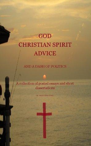 GOD, CHRISTIAN SPIRIT, ADVICE AND A DASH OF POLITICS Rafael Perez-Crespo