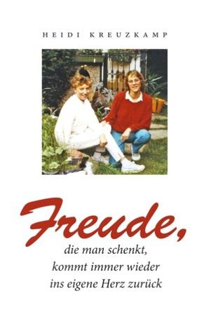 Freude, die man schenkt, kommt immer wieder ins eigene Herz zurück  by  Heidi Kreuzkamp
