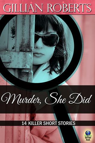 Murder, She Did: 14 Killer Short Stories Gillian Roberts